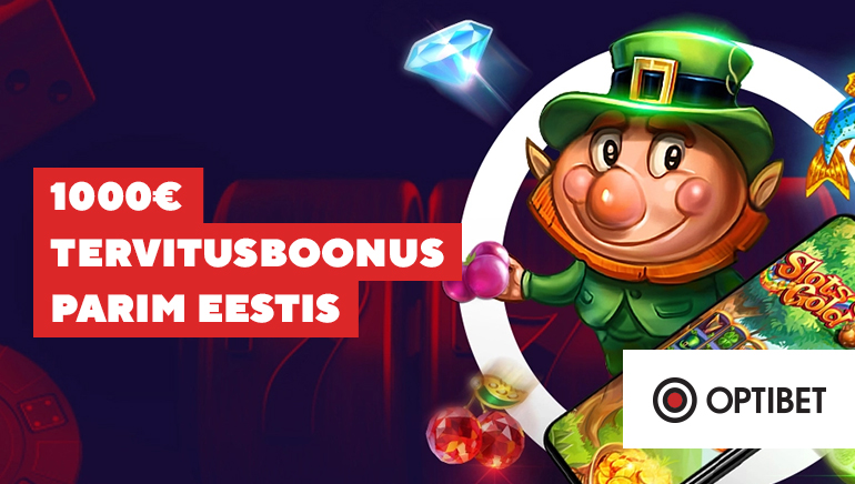 Optibet kasiino pakub eestlastele €1000 tervitusboonust